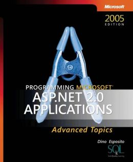 Programming Microsoft ASP.NET 2.0 Applications: Advanced Topics