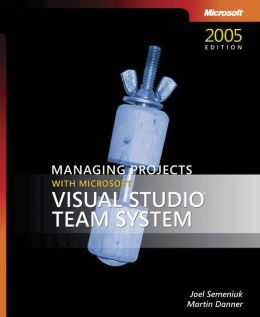 Managing Projects With Microsoft Visual Studio Team System