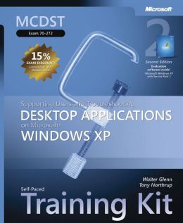 MCDST Self-Paced Training Kit (Exam 70-272): Supporting Users and Troubleshooting Applications on Microsoft Windows XP, Second Edition