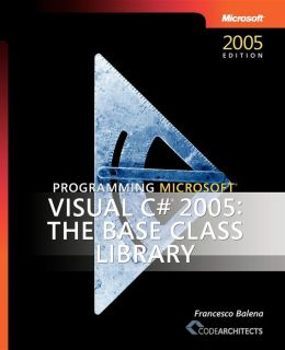 Programming Microsoft Visual C# 2005: Class Libraries