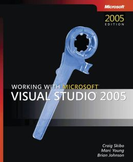 Working With Microsoft Visual Studio 2005