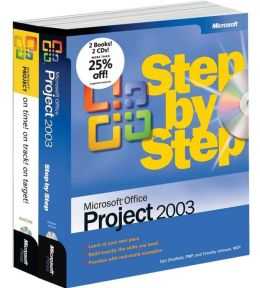 The Microsoft Project Management Toolkit: Microsoft Office Project 2003 Step by Step and On Time! On Track! On Target!