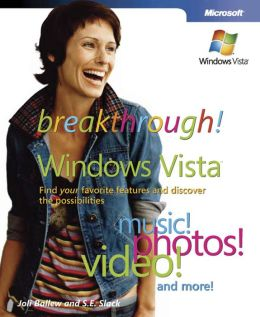 Breakthrough Windows Vista: Find Your Favorite Features and Discover the Possibilities