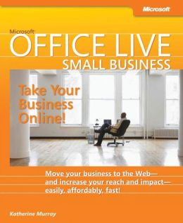 Microsoft Office Live: Take Your Business Online