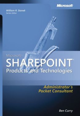Microsoft SharePoint Products and Technologies Administrator's Pocket Consultant