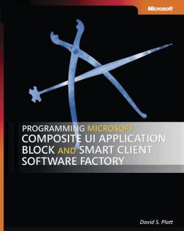 Programming Microsoft Composite UI Application Block and Smart Client Software Factory