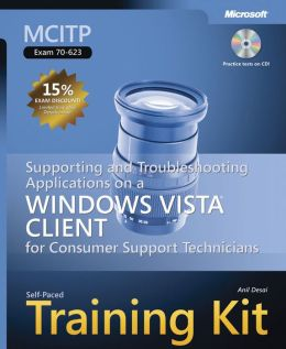 MCITP Self-Paced Training Kit (Exam 70-623): Supporting and Troubleshooting Applications on a Windows Vista Client for Consumer Support Technician