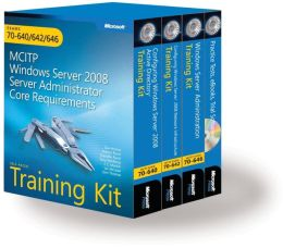 MCITP Self-Paced Training Kit (Exams 70-640, 70-642, 70-646): Windows Server 2008 Administrator Core Requirements
