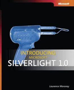 Introducing Microsoft Silverlight 1. 0
