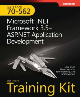 MCTs Self-Paced Training Kit (Exam 70-562): Microsoft .Net Framework 3.5 ASP.Net Application Development