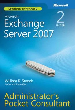 Microsoft Exchange Server 2007 Administrators Pocket Consultant
