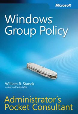 Windows Group Policy: Administrator's Pocket Consultant