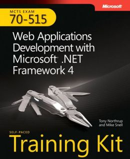 MCTS Self-Paced Training Kit (Exam 70-515): Web Applications Development with Microsoft .NET Framework 4