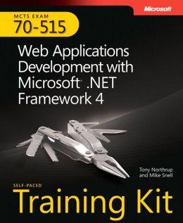 MCTS Self-Paced Training Kit (Exam 70-515): Web Applications Development with Microsoft .NET Framework 4