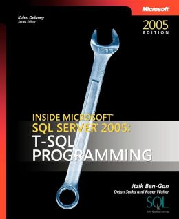 Inside Microsoft® SQL Server 2005: T-SQL Programming