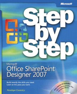 Microsoft Office SharePoint Designer 2007 Step by Step