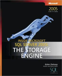 Inside Microsoft® SQL Server 2005: The Storage Engine