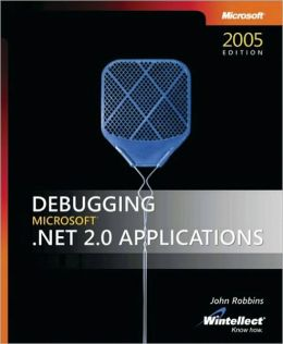 Debugging Microsoft .NET 2.0 Applications