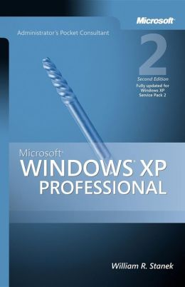 Microsoft® Windows® XP Professional Administrator's Pocket Consultant