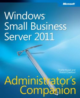 Windows Small Business Server 2011 Administrator's Companion