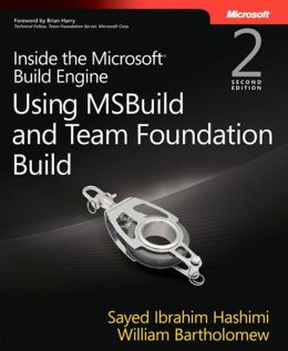 Inside the Microsoft Build Engine: Using MSBuild and Team Foundation Build