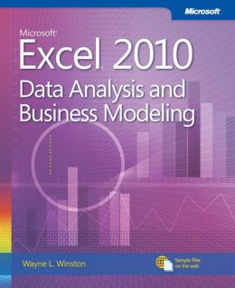 Microsoft Excel 2010: Data Analysis and Business Modeling