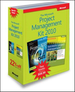 Microsoft Project Management 2010 Kit: Microsoft Project 2010 Inside Out & Successful Project Management: Applying Best Practices and Real-World Techniques with Microsoft Project