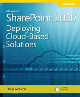Microsoft SharePoint 2010: Deploying Cloud-Based: Learn Ways to Increase Your Organization's ROI Using Cloud Technology
