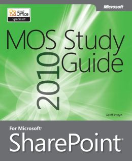 MOS 2010 Study Guide for Microsoft Office SharePoint