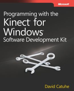Programming with the Kinect for Windows Software Development Kit: Add gesture and posture recognition to your applications
