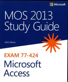 MOS 2013 Study Guide for Microsoft Access