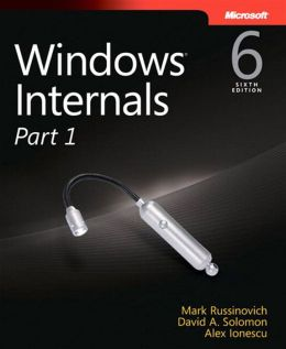 Windows Internals, Part 1: Covering Windows Server 2008 R2 and Windows 7