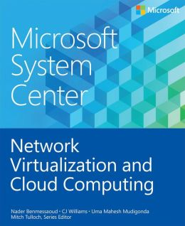 Microsoft System Center: Network Virtualization and Cloud Computing