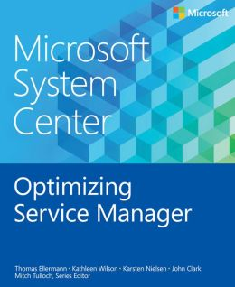 Microsoft System Center Optimizing Service Manager