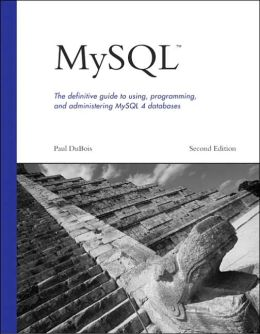 MySQL:The Definitive Guide to Using, Programming , and Administering MySQL 4, 2nd Edition