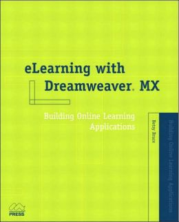 eLearning with Dreamweaver MX: Building Online Learning Applications