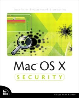Mac OS X Security (Voices That Matter Series)