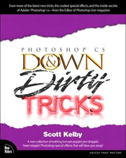 Adobe Photoshop CS Down and Dirty Tricks