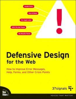 Defensive Design for the Web