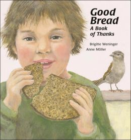 Good Bread: A Book of Thanks