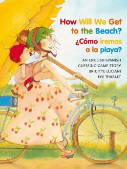 How Will We Get to the Beach?/Como iremos a la playa?