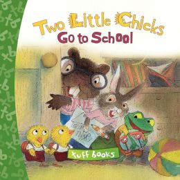 Two Little Chicks Go To School Tuff Book