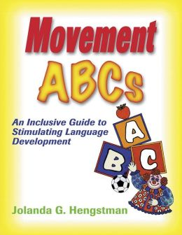 Movement ABC's: An Inclusive Guide to Stimulating Language Development