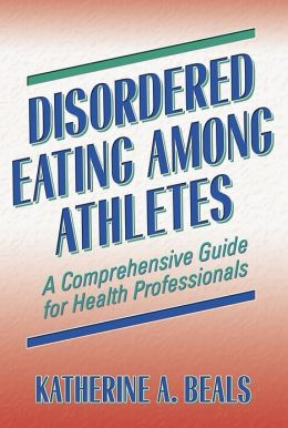 Disordered Eating Among Athletes:A Comprehensive Gd Hlth Profsnl