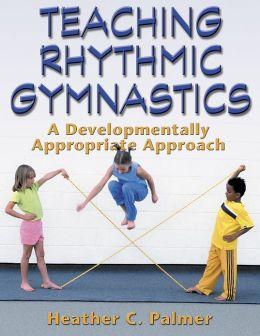 Teaching Rhythmic Gymnastics:A Developmentally Appropriate Apprch