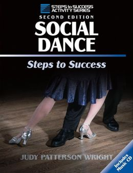 Social Dance: Steps to Success - 2nd: Steps to Success