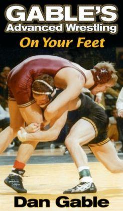 Gable's Advanced Wrestling: On Your Feet