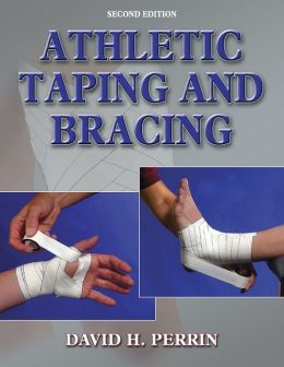Athletic Taping and Bracing - 2nd Edition
