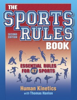 The Sports Rules Book: Essential Rules for 47 Sports