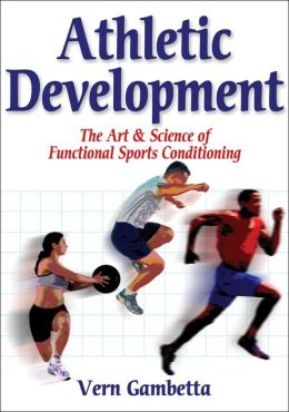 Athletic Development: Art & Science of Functionl Sprts Conditiong